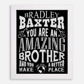 Brother Amazing Custom Gift From Sister or Brother In Law Gift From Mother Typography Personalized #1187