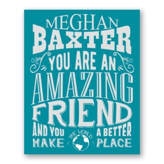 Friend Amazing Custom Plaque Tin Sign Gift For Best Friend Friendship Bestie Thank You Typography Personalized Metal Art Print #1190