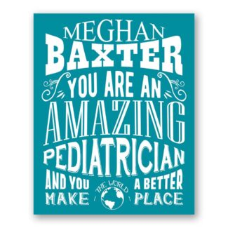 Pediatrician Amazing Custom Plaque Tin Sign Gift For Doctor Staff Gift From Patient Parent Typography Personalized Metal Art Print #1198