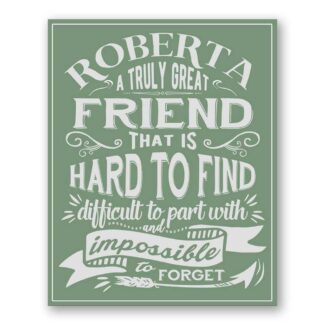 A Truly Great Friend Hard To Find Impossible To Forget Art Print #1101