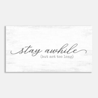 Stay Awhile But Not Too Long